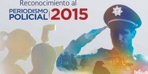 Convocan al Reconocimiento al Periodismo Policial 2015
