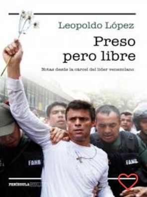 """Leopoldo Lopez """"Preso pero libre"""""""